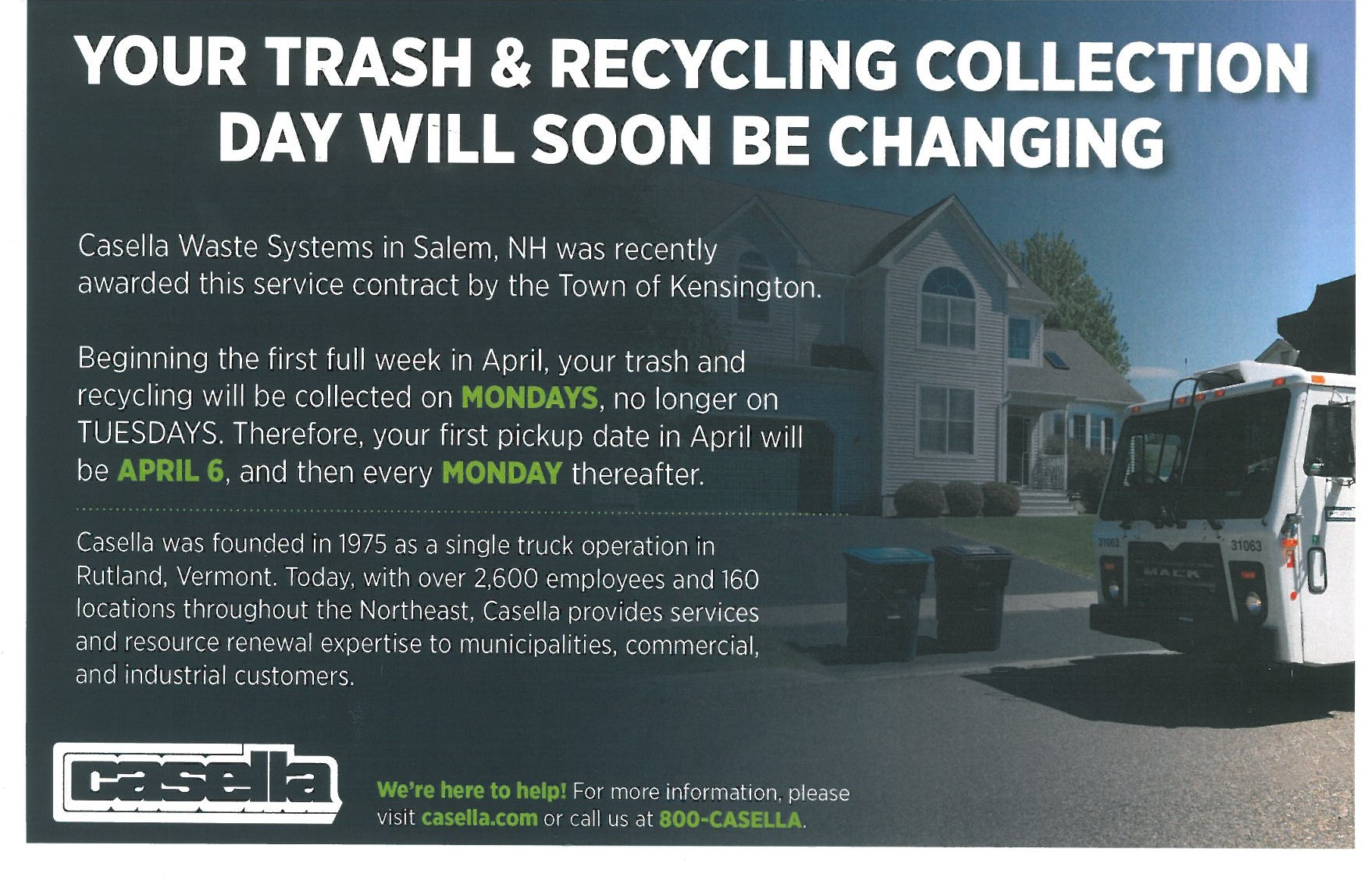 Casella Waste Systems now collecting Trash and Recycling on Mondays- call 1-800-Casella with pick up issues or questions.
